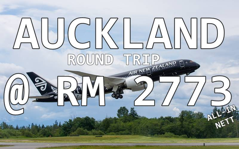 AUCKLAND ROUND TRIP TICKET BY【AIR NEW ZEALAND】@ RM 2773 NETT FARE INCLUDED TAXES.