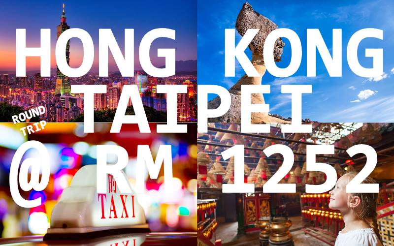 HONG KONG & TAIPEI TWIN CITIES ONE JOURNEY @ RM 1252 NETT BY【CATHAY PACIFIC】
