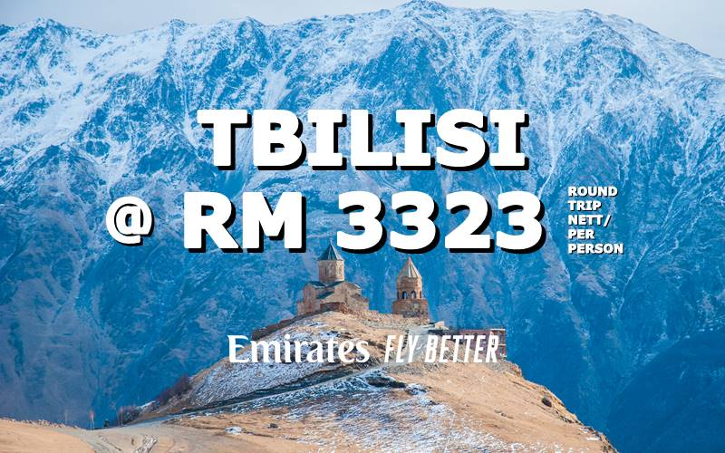 ✈ FLY TO TBILISI, GEORGIA  @ RM 3323 ROUND TRIP BY【EMIRATES】