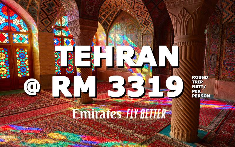 ✈ FLY TO TEHRAN, IRAN @ RM 3319 ROUND TRIP BY【EMIRATES】