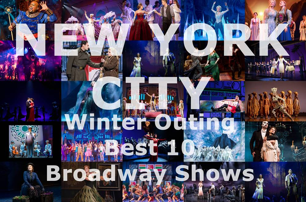 New York City Winter Outing Best 10 Broadway Shows