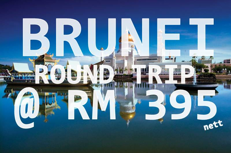 LAST DAY! BRUNEI ROUND TRIP RM 395 ALL-INCLUSIVE FARE BY【ROYAL BRUNEI AIRLINES】