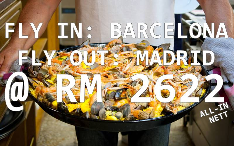 BARCELONA // MADRID BY【TURKISH AIRLINES】RM 2622 NETT FOR ROUND TRIP