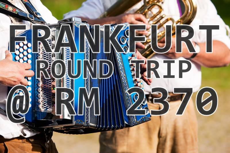 【VIETNAM AIRLINES】TO FRANKFURT, ALL INCLUSIVE RM 2370 FOR RETURN TICKET!